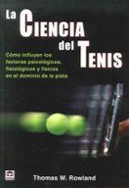 la ciencia del tenis thomas w. rowland 9788479029876