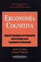 ergonomia cognitiva: aspectos legales de la interaccion de las pe rsonas con tegnologia de informacion-jose j. cañas-9788479035976
