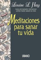meditaciones para sanar tu vida-louise l. hay-9788479530976