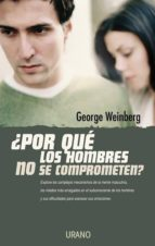 ¿por que los hombres no se comprometen?-george weinberg-9788479535476