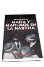 mafia y mafiosos en la habana enrique cirules 9788479545376