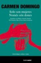 solo son mujeres / nomes son dones (ed. bilingüe castellano   catalan) carmen domingo 9788480488976