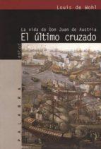 el ultimo cruzado: la vida de don juan de austria-louis de wohl-9788482394176