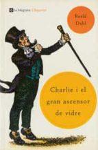 charlie i el gran ascensor de vidre-roald dahl-9788482644776