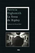 (pe) la fossa de ripley-patricia highsmith-9788482646176