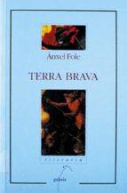 terra brava (4ª ed)-anxel fole-9788482880976