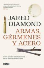 armas, germenes y acero: breve historia de la humanidad en los ul timos trece mil años-jared diamond-9788483066676