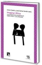 imaginar africa: los estereotipos occidentales sobre africa y los africanos antoni castel jose carlos sendin 9788483194676