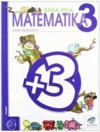 baga biga matematika 3 lehen hezkuntza (txanela proiektua) jesus mari goñi 9788483319376
