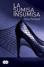 la sumisa insumisa (ebook)-rosa peñasco-9788483654576