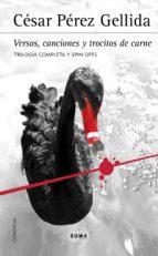 trilogía «versos, canciones y trocitos de carne» (ebook)-cesar perez gellida-9788483659076