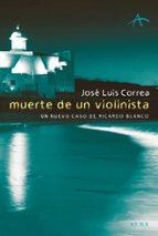muerte de un violinista (serie ricardo blanco 3) jose luis correa 9788484282976