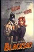 como se hizo blacksad (2ª ed.) juan diaz canales juanjo guarnido 9788484316176
