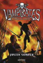 vampiratas: sangre de capitan-justin somper-9788484414476