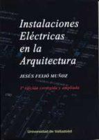 instalaciones eléctricas en la arquitectura-jesus feijo muñoz-9788484489276