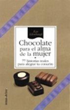 chocolate para el alma de la mujer: 77 historias reales para aleg rar tu corazon kay allenbaugh 9788484601876