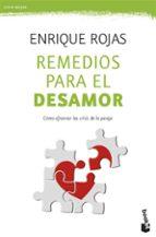 remedios para el desamor: como afrontar las crisis de la pareja-enrique rojas-9788484605676