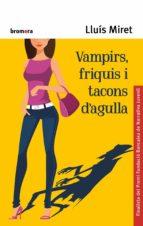 vampirs, friquis i tacons d agulla-lluis miret-9788490266076