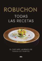 robuchon: todas las recetas joel robuchon 9788490567876
