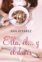 ella, él... y el danés (ebook)-ana alvarez-9788490698976