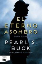 el eterno asombro-pearl s. buck-9788490701676