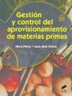 gestión y control del aprovisionamiento de materias primas-nuria perez oreja-juan jose civera bendicho-9788490770276
