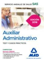 auxiliar administrativo test y casos practicos 2016: servicio andaluz de salud-9788490939376