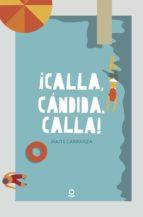 calla, cándida, calla-maite carranza-9788491222576