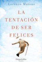 LA TENTACIÓN DE SER FELICES (EBOOK)