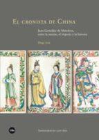 el cronista de china: juan gonzález de mendoza, entre la misión, el imperio y la historia diego sola garcía 9788491680376