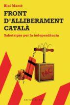 front d alliberament catala: sabotatges per la independencia-9788492437276
