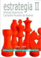 estrategia ii: analisis instructivos de sus mejores partidas-mikhail botvinnik-9788492517176