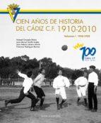 cien años de historia del cadiz c.f. 1910-2010 vol. i-manuel granado palma-9788492581276