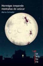 hormigas trepando montañas de azucar-marta salvador-9788494014376
