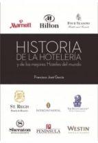 historia de la hosteleria y de los mejores hoteles del mundo francisco jose garcia 9788494118876
