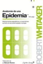 anatomía de una epidemia robert whitaker 9788494381676