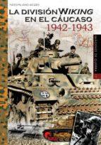 la división viking en el cáucaso 1942 1943 massimiliano afiero 9788494541476