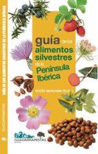 guia de los alimentos silvestres de la peninsula iberica (guadarramistas)-rocio marugan ruiz-9788494639876