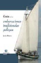 guia de las embarcaciones tradicionales gallegas jesus blanco 9788495364876
