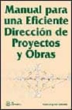 manual para una eficiente direccion de proyectos y obras-francisco javier gonzalez-9788495428776