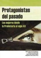 protagonistas del pasado: las mujeres desde la prehistoria al sig lo xx-9788496186576
