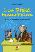 los diez magnificos: un niño en el mundo de las matematicas-anna cerasoli-9788496231276