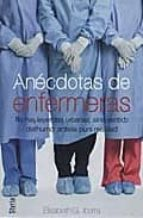 anecdotas de enfermeras-elisabeth g. iborra-9788496626676
