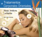 tratamientos corporales orientales: masaje, envolturas y exfolian tes (libro + dvd) (ciclos formativos de grado medio)-cesar tejedor-9788496699076