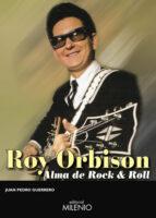 roy orbison: alma de rock & roll-juan pedro guerrero martin-9788497437776