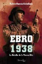 ebro 1938: la batalla de la tierra alta-ruben garcia cebollero-9788497637176
