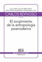 el surgimiento de la antropologia posmoderna (2ª ed.) carlos reynoso 9788497845076