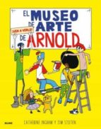 el museo de arte de arnold ¡ven a verlo!-catherine ingram-jim stoten-9788498019476