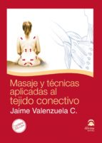 masaje y tecnicas aplicadas al tejido conectivo (libro + dvd) jaime c. valenzuela 9788498271676