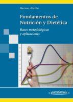 fundamentos de nutricion y dietetica:  bases metodologicas y apli caciones-alfredo martinez hernandez-9788498353976